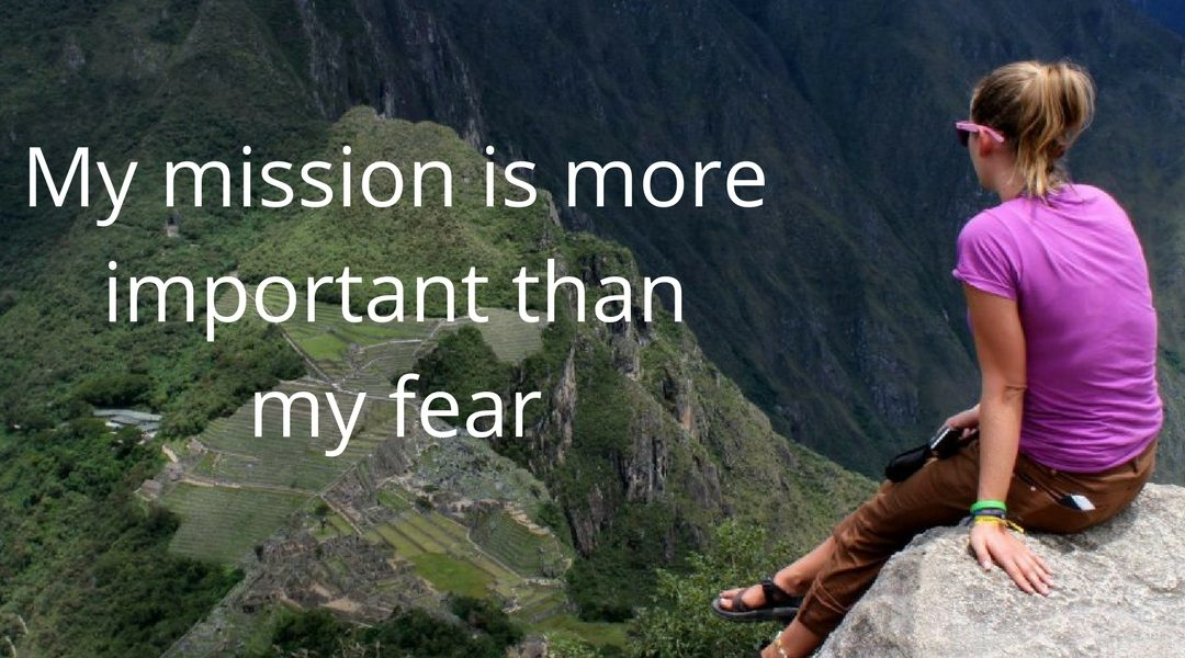 My mission is more important than my fear