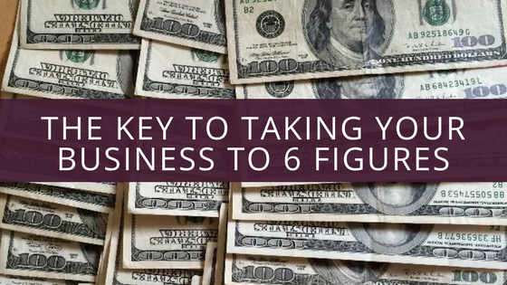The Key to Creating My Six-Figure Business