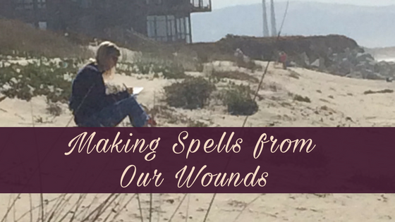 Making Spells from Our Wounds