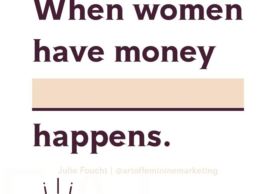 What happens when women have money?