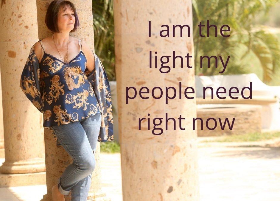 You are the light your people need right now